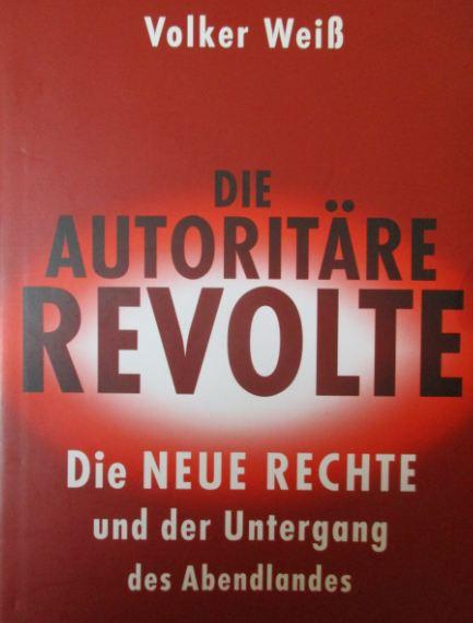 Autoritäre Revolte von Volker Weiß