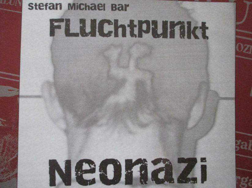 Fluchtpunkt Neonazi