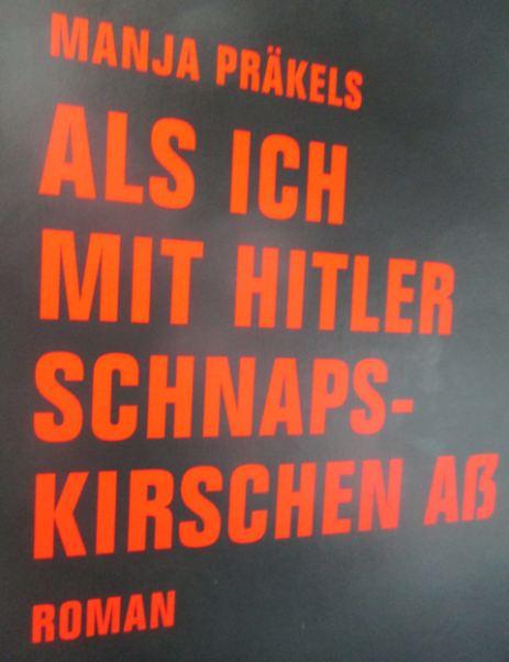 Als ich mit Hitler Schnapskirschen ass