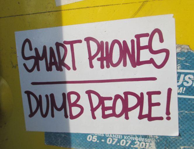 Smart Phones Dumb People